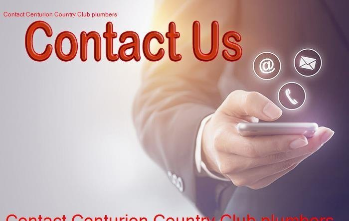 Contact Centurion Country Club Plumbers now for assistance